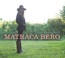 Matraca Berg: The Dreaming Fields
