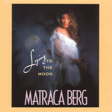 Matraca Berg: Lying To The Moon