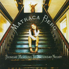 Matraca Berg: Sunday Morning To Saturday Night